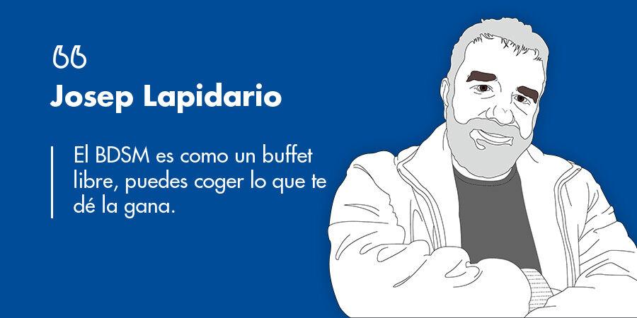 """Josep Lapidario: """"El BDSM es como un buffet libre, puedes coger lo que te dé la gana"""""""