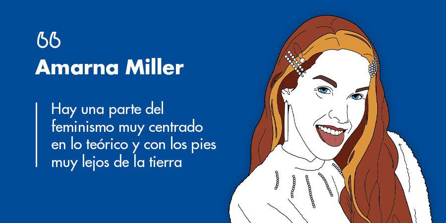 """Amarna Miller: """"Hay una parte del feminismo muy centrado en lo teórico y con los pies muy lejos de la tierra"""""""
